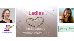 Ladies ~ Make Money Whilst Travelling Retreat